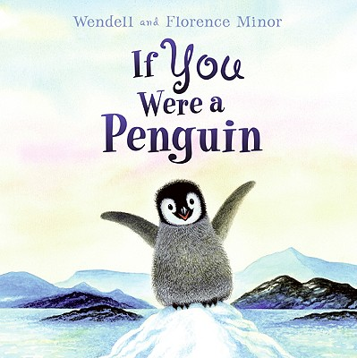If You Were a Penguin By Minor, Wendell/ Minor, Florence (ILT)